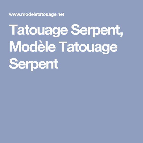Tatouage Serpent, Modèle Tatouage Serpent