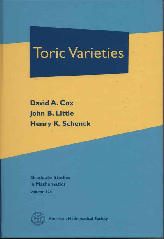 Toric varieties / David A. Cox, John B. Little, Henry K. Schenck. (2011). Máis información: http://www.ams.org/bookstore-getitem/item=GSM-124