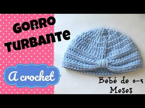 Gorro Turbante Bebé 0 3 M A Crochet Turban Cap Baby 0 3 M Crochet Youtube Crochet Turban Crochet Crochet Hat Pattern