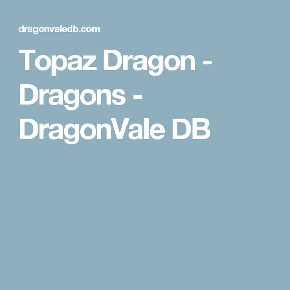 Topaz Dragon - Dragons - DragonVale DB