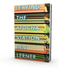 Leaving the Atocha Station, by Ben Lerner