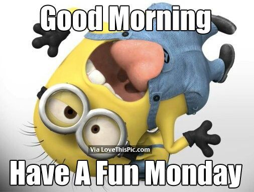 Funny Funny Good Morning Monday Minions Wallpaper Minions Minions Funny