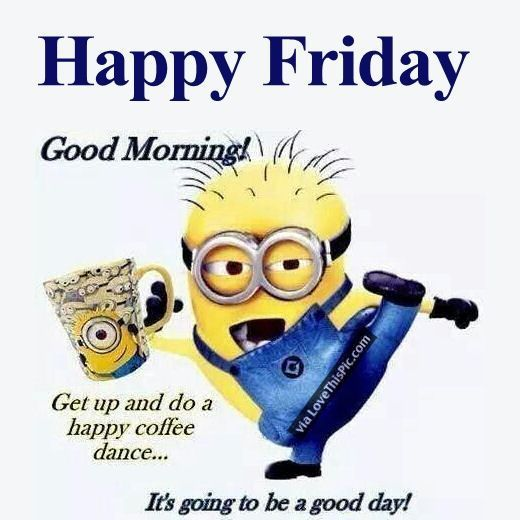 Good Morning Happy Friday Minion