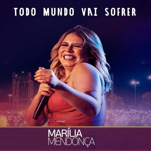 Todo Mundo Vai Sofrer Ao Vivo Marilia Mendonca 2019 Ouvir