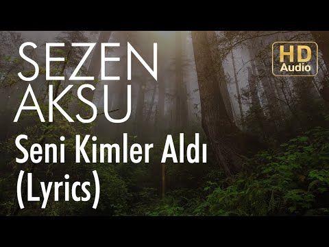 Sezen Aksu Seni Kimler Aldi Lyrics Sarki Sozleri Youtube Sarki Sozleri Sarkilar Muzik