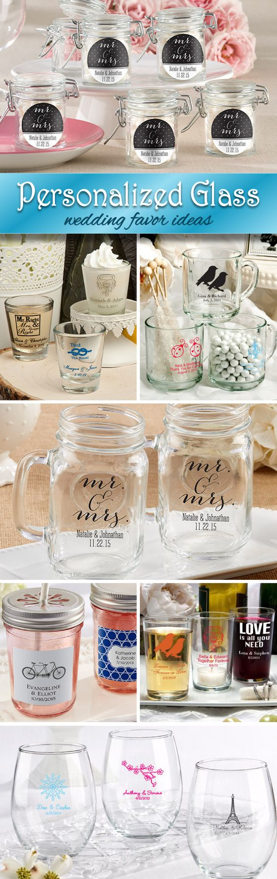 A Great Way To Add A Personal Touch To Your Big Day!  Personalized glassware favors such as shot glasses and candy jars or reception glasses such as custom mason jars or stemless champagne flutes.