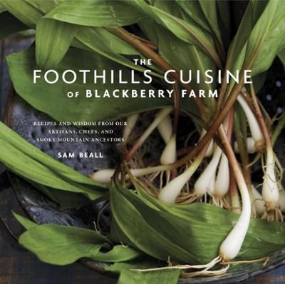 The Foothills Cuisine of Blackberry Farm by Sam Beall, Click to Start Reading eBook, Step into the world of top luxury resort Blackberry Farm, where lovers of farm-to-table cuisine and t