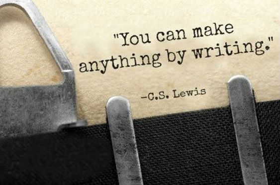 Writing Prompts: 1.) Share something you learned in February. 2.) Top 6 Favorite people to follow on Pinterest. 3.) Update your readers on your 2014 goals....: Writers Create, Writing Inspiration Quotes, Lewis Quote, Writing Writers, Creative Writing Quotes, Inspirational Writing Quotes, Author Quotes About Writing