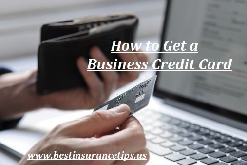 How To Get A Business Credit Card 5 Steps To Follow Business Credit Cards Small Business Credit Cards Best Credit Cards