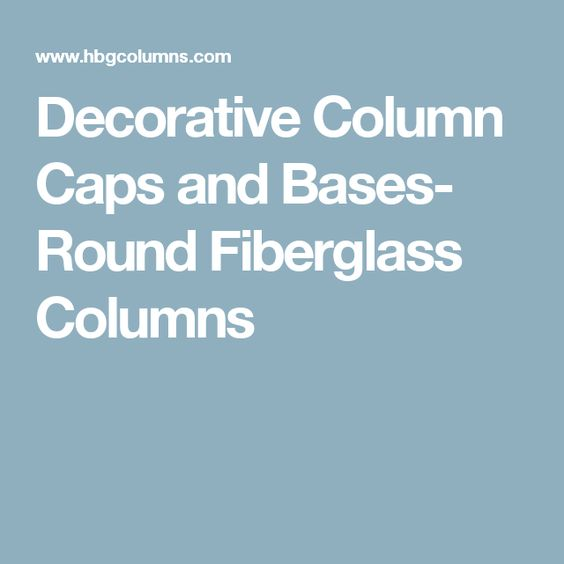 Decorative Column Caps and Bases- Round Fiberglass Columns
