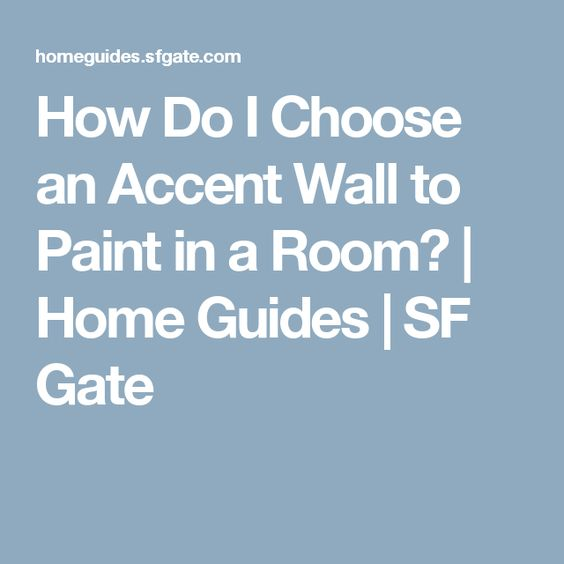 how do i choose an accent wall to paint in a room home accent walls and gates. Black Bedroom Furniture Sets. Home Design Ideas