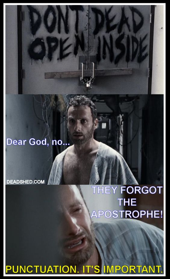 Funny Memes For Punctuation : Twd dont open dead inside missed apostrophe punctuation