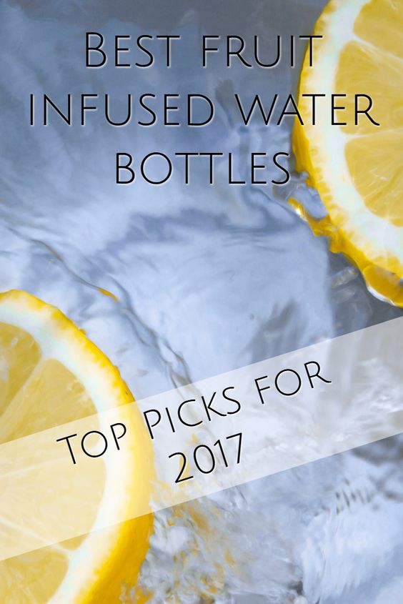 Fruit Infusion Water Bottles - Top 3 Picks for 2017
