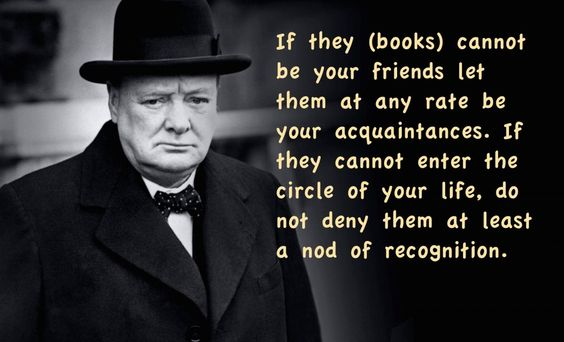 Winston Churchill on books... Leadership ConneXtions