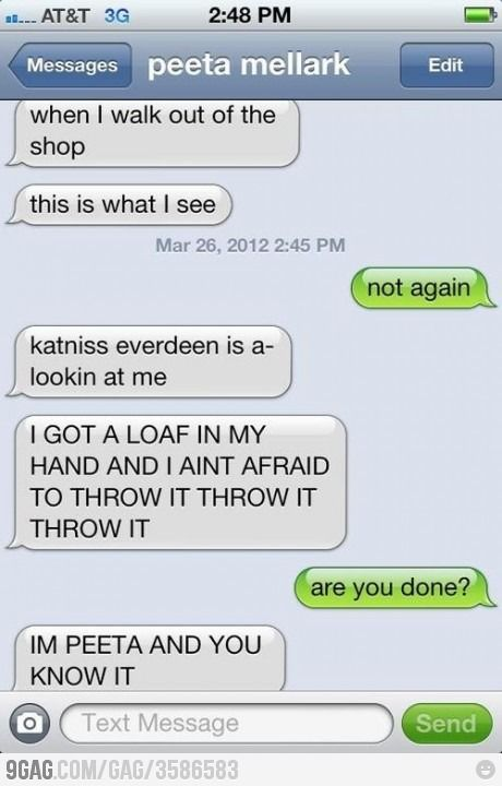 I'm Peeta and you know it