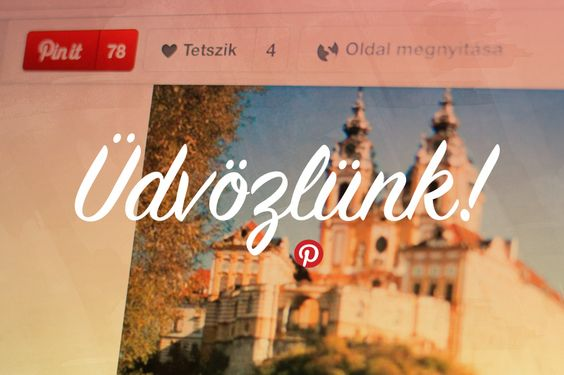 Üdvözlünk! Bringing Pinterest to Hungary, via the Official Pinterest Blog