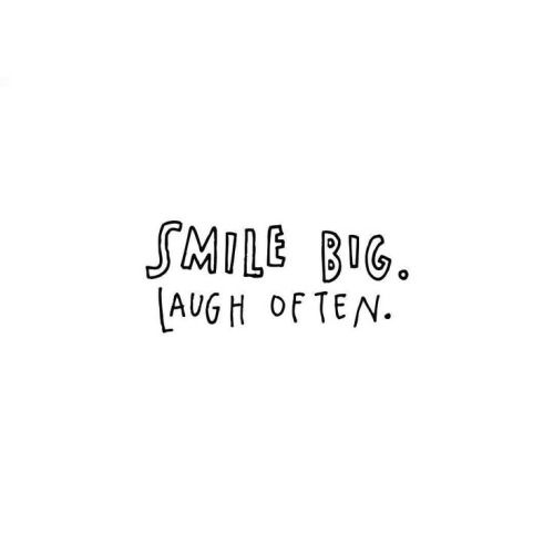 Humor Inspirational Quotes: Smile Big. Laugh Often.