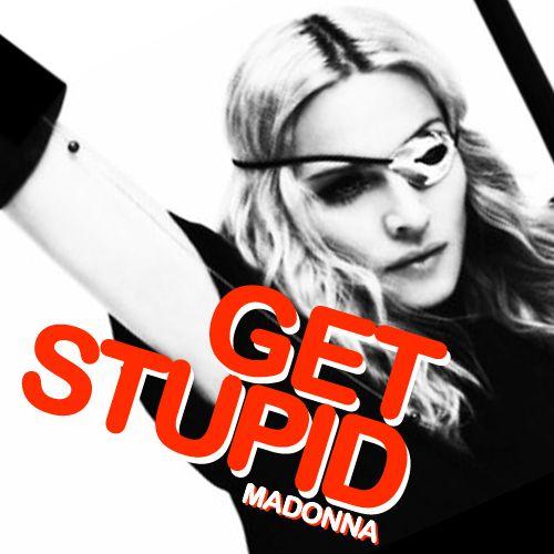 Madonna – Get Stupid (single cover art)