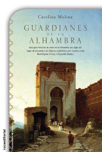 Guardianes de la Alhambra (Novela Historica (roca)) de Molina Carolina, http://www.amazon.es/dp/B005WTVT7M/ref=cm_sw_r_pi_dp_GLMRvb1242CY6