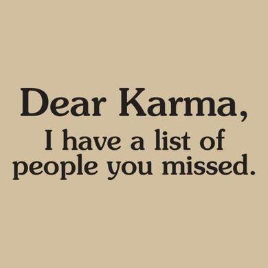 Good people get okay things. Bad people get Karma - or a mansion on a hilltop.