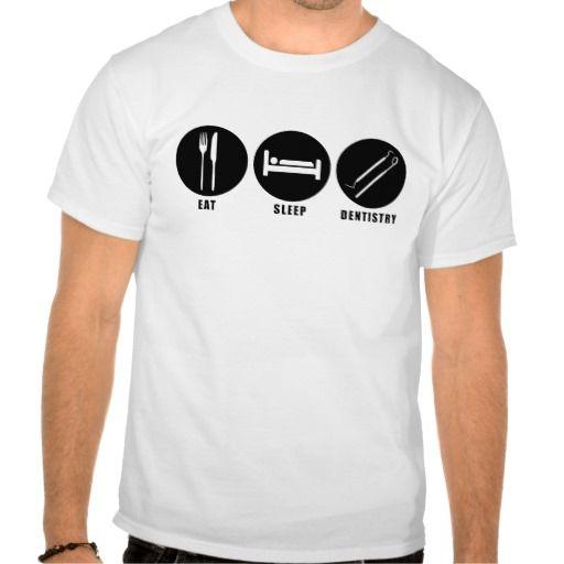EAT, SLEEP, DENTISTRY T Shirt, Hoodie Sweatshirt