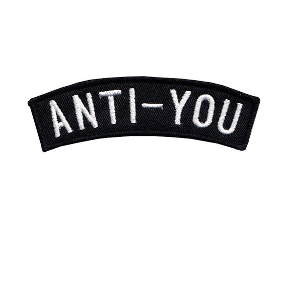 Anti-You embroidered patch from No Fun Press - http://nofunpress.com/collections/patches/products/anti-you-embroidered-patch: