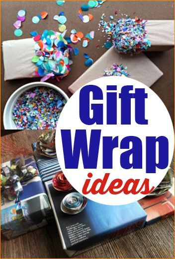 11 Creative Gift Wrap Ideas. Unique gifting ideas for birthday parties ...