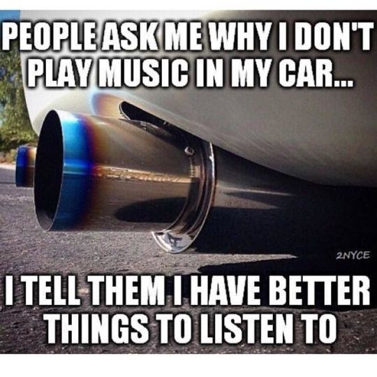I Dont Play Music In My Car Plays Cars And Car Memes