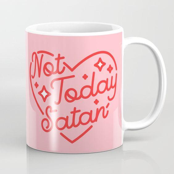 Not Today Satan Mug | Awesome Coffee Mug | Girly Mugs | Coffee Lovers | Pop Culture |