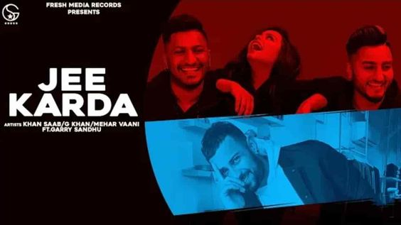 Jee Karda Lyrics G Khan Khan Saab Garry Sandhu Love Songs Lyrics Lyrics Songs