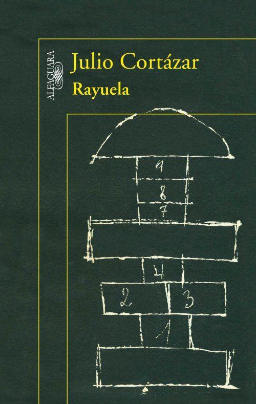 Rayuela / Julio Cortázar. Un libro único, abierto a múltiples lecturas, lleno de humor, de riesgo y de una originalidad sin precedentes.