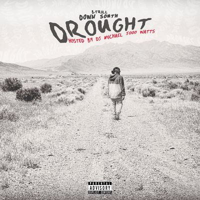 """B-Trill's"" @BTrillForever new project ""Down South Drought"" Hosted by DJ Michael Watts - NLD SOLUTIONS & RADIO NETWORK"