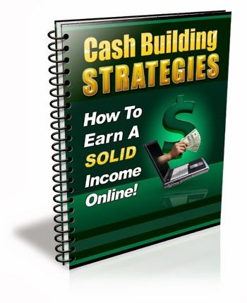 How to Earn a Solid Income Online.. Download Cash Building Strategies With Private Label Rights.