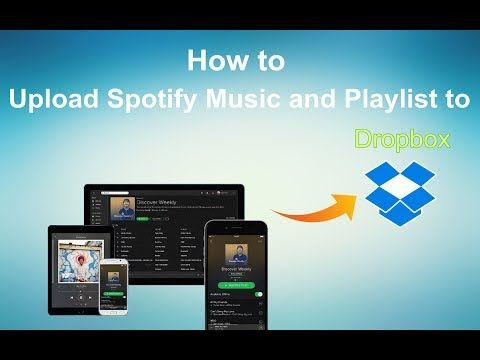 How To Upload Spotify Songs And Playlists To Dropbox Youtube Spotify Spotify Music Songs