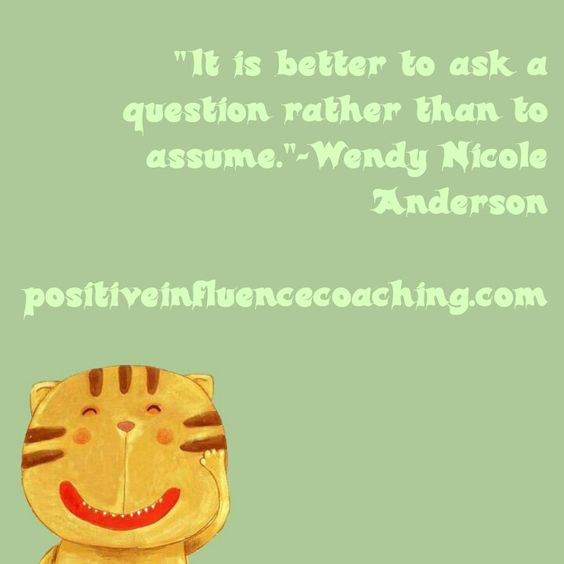 Ask dont assume