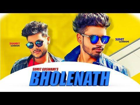 Bholenath Sumit Goswami Kaka Shanky Goswami Deepesh Goyal New Haryanvi Songs Haryanavi 2019 Youtube In 2020 Mp3 Song Download Songs Mp3 Song