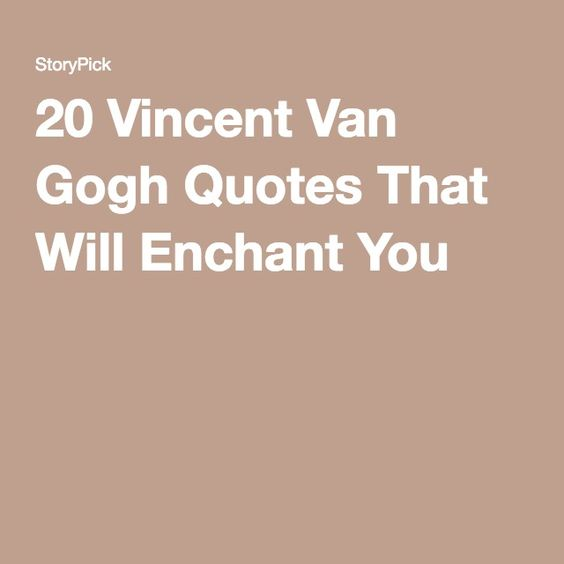 Vincent Van Gogh Quotes: 1000+ Van Gogh Quotes On Pinterest
