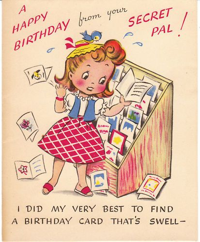 A happy birthday from your secret pal! #birthday #cards #vintage #illustrations