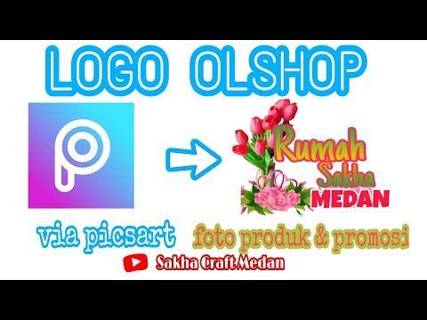 Tutorial Membuat Logo Olshop Sendiri Pakai Picsart Di Android Design Logo Product Sakha Craft Youtube Picsart Aplikasi Desain Logo