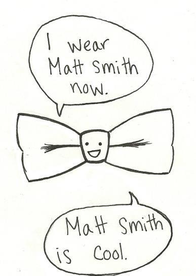 Matt Smiths are cool!