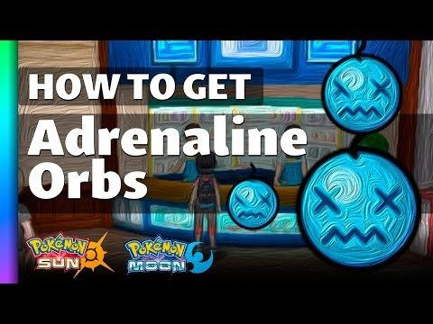 How To Get Adrenaline Orbs In Pokemon Sun And Moon Pokemon Sun