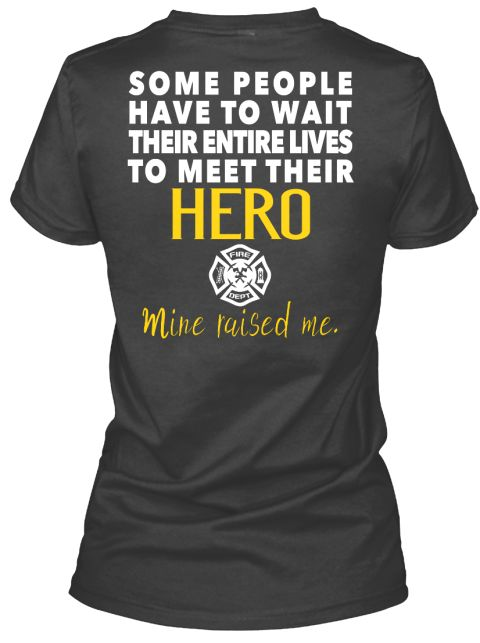 Firefighter's Daughter Mine Raised Me | Teespring