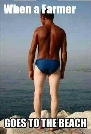 When a farmer goes to the beach! Bahahaha