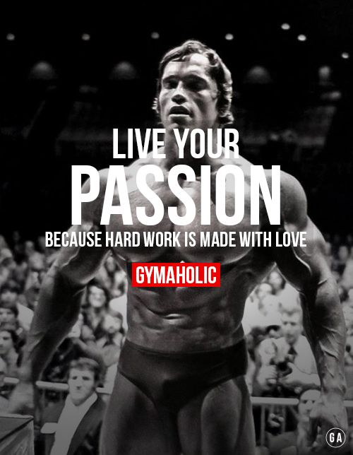 Live your passion motivation pinterest arnold schwarzenegger live your passion motivation pinterest arnold schwarzenegger fitspo and motivation malvernweather Gallery
