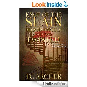 Knot of the Slain: Part One: TWISTED (Blood Angels Book 1) - Kindle edition by T. C. Archer. Mystery, Thriller & Suspense Kindle eBooks @ Amazon.com.