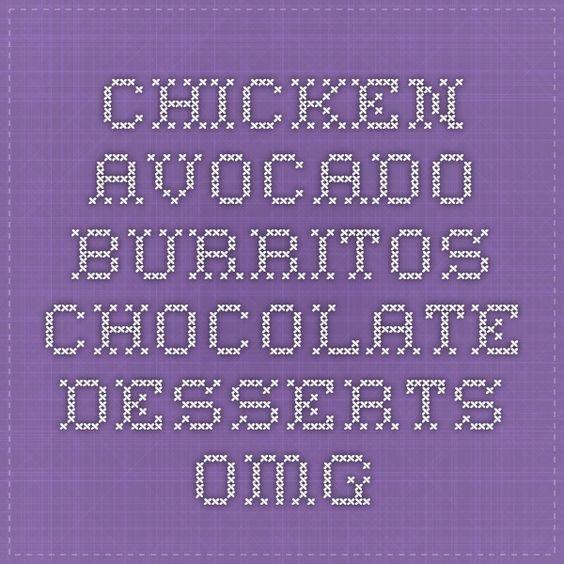 Chicken Avocado Burritos - Chocolate Desserts OMG