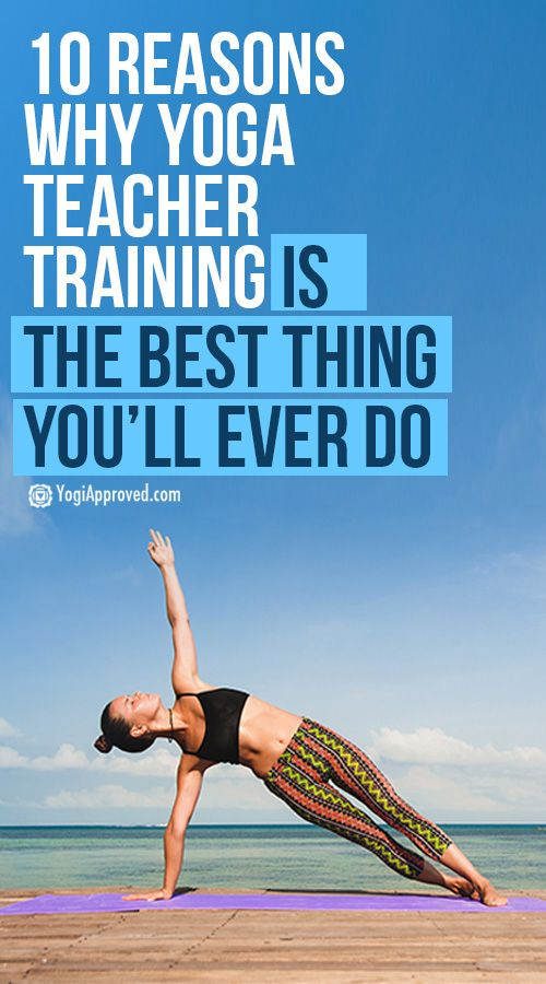 10 Reasons Why Yoga Teacher Training is the Best Thing You'll Ever Do