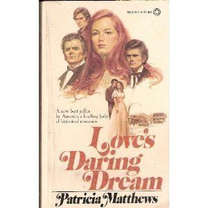 Love's Daring Dream by Patricia Matthews, http://www.amazon.com/dp/0523406452/ref=cm_sw_r_pi_dp_eDHZpb1R0FH9T