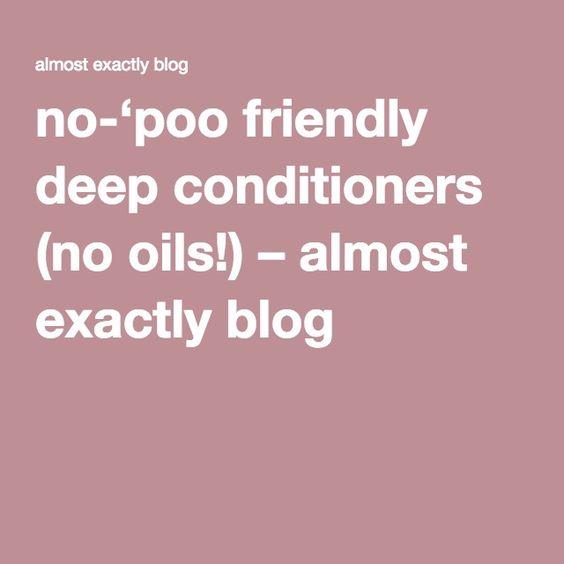 no-'poo friendly deep conditioners (no oils!) – almost exactly blog