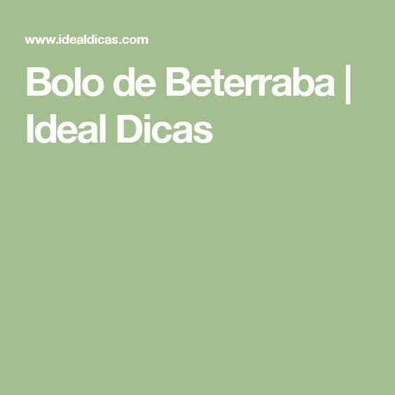 Bolo de Beterraba | Ideal Dicas